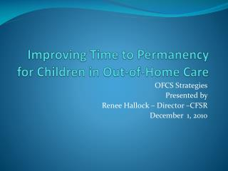 Improving Time to Permanency for Children in Out-of-Home Care