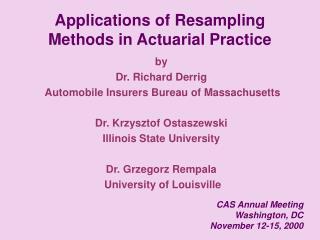 Applications of Resampling Methods in Actuarial Practice
