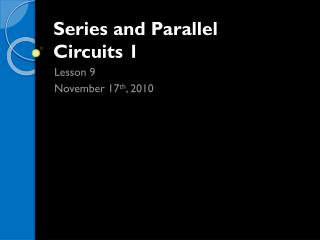 Series and Parallel  Circuits 1
