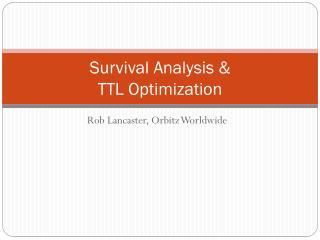 Survival Analysis & TTL Optimization