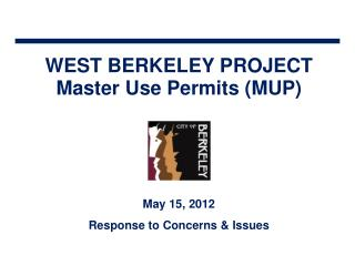 WEST BERKELEY PROJECT Master Use Permits (MUP)