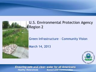 Ensuring safe and clean water for all Americans Healthy Watersheds       	Sustainable Communities