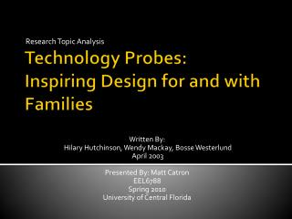 Technology Probes: Inspiring Design for and with Families