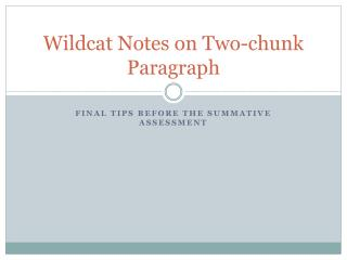 Wildcat Notes on Two-chunk Paragraph
