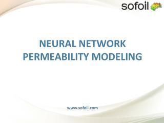 NEURAL NETWORK PERMEABILITY MODELING