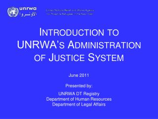 Introduction to UNRWA's Administration  of Justice System