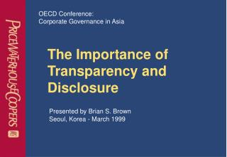 The Importance of Transparency and  Disclosure
