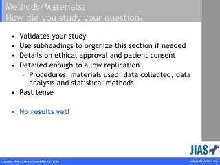 Methods/Materials:  How did you study your question?