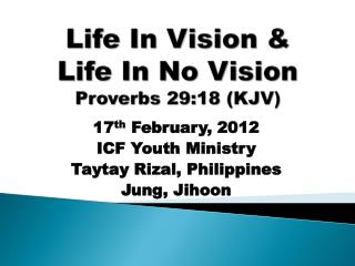 Life In Vision & Life In No  Vision Proverbs 29:18 (KJV)
