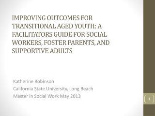 Katherine Robinson California State University, Long Beach Master in Social Work May 2013