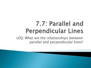 7.7: Parallel and Perpendicular Lines