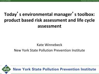 Kate Winnebeck New York State Pollution Prevention Institute