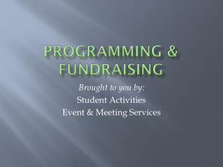Programming & Fundraising