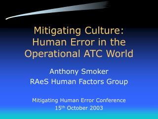 Mitigating Culture:  Human Error in the Operational ATC World