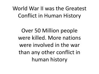 World War II was the Greatest Conflict in Human History