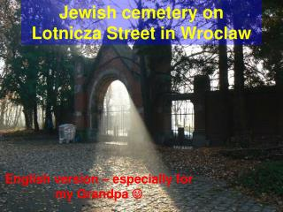 Jewish cemetery on Lotnicza Street in Wroclaw