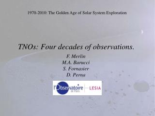 1970-2010: The Golden Age of Solar System Exploration