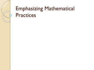 Emphasizing Mathematical Practices