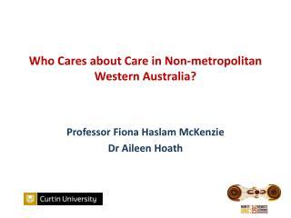 Who Cares about Care in Non-metropolitan Western Australia?