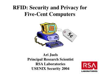 RFID: Security and Privacy for            Five-Cent Computers