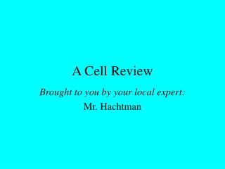 A Cell Review