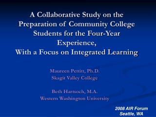 Maureen Pettitt, Ph.D. Skagit Valley College Beth Hartsoch, M.A. Western Washington University