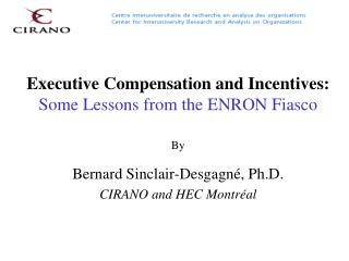 Executive Compensation and Incentives: Some Lessons from the ENRON Fiasco By