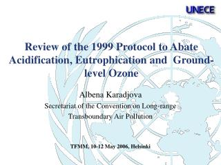Review of the 1999 Protocol to Abate Acidification, Eutrophication and  Ground-level Ozone