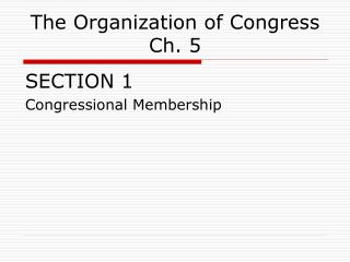 The Organization of Congress Ch. 5