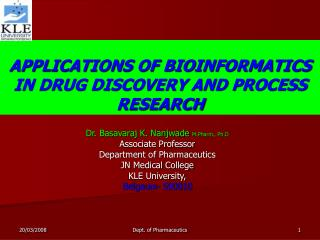 APPLICATIONS OF BIOINFORMATICS IN DRUG DISCOVERY AND PROCESS RESEARCH