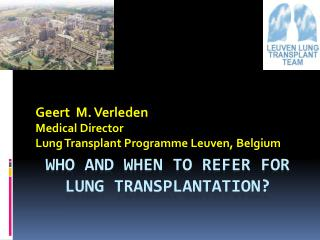 WHO and WHEN TO REFER FOR LUNG TRANSPLANTATION?