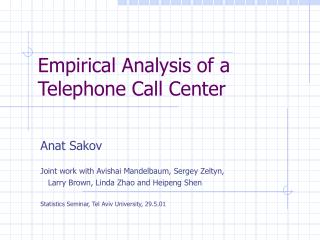 Empirical Analysis of a Telephone Call Center