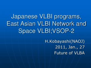 Japanese VLBI programs,  East Asian VLBI Network and Space VLBI;VSOP-2