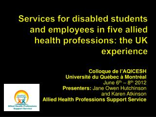 Services for disabled students and employees in five allied health professions: the UK experience