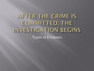 After the Crime is Committed, the Investigation Begins