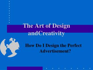 The Art of Design andCreativity