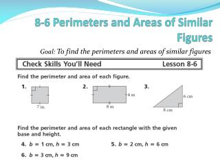 8-6  Perimeters and Areas of Similar Figures