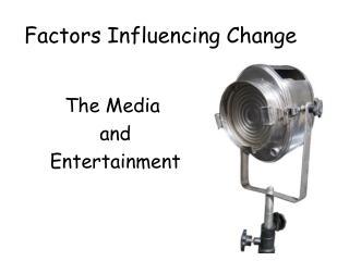 Factors Influencing Change