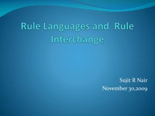 Rule Languages and  Rule Interchange
