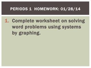 Periods  1  Homework: 01/28/14