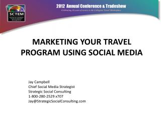 Marketing Your Travel Program Using Social  Media