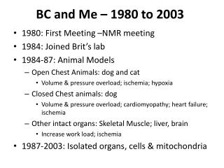 BC and Me  – 1980 to 2003