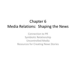 Chapter 6 Media Relations:  Shaping the News