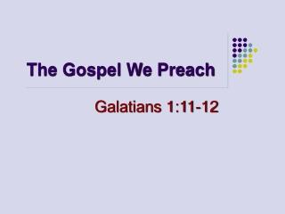 The Gospel We Preach