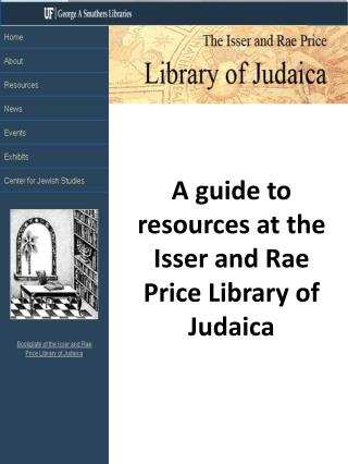 A guide to resources at the Isser and Rae Price Library of Judaica