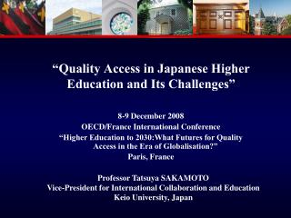 """Quality Access in Japanese Higher Education and Its Challenges"""