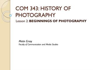 COM 343: HISTORY OF PHOTOGRAPHY