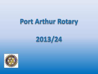 Port Arthur Rotary 2013/24