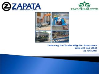 Performing Pre-Disaster Mitigation Assessments Using UFIS and UFRAS 22 June 2011