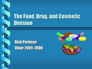 The Food, Drug, and Cosmetic Division
